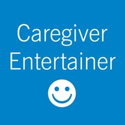 Caregiver ENTERTAINER