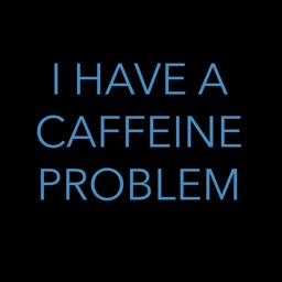 I Have A Caffeine Problem Stickers
