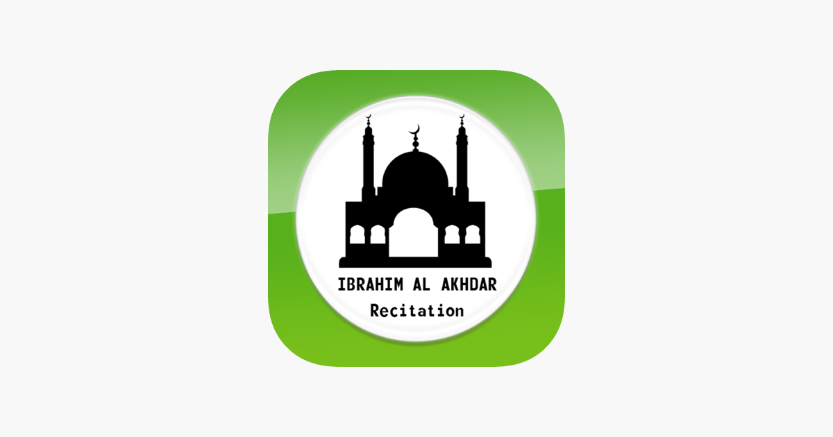 Quran Recitation by Ibrahim Al Akhdar on the App Store