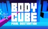 Body Cube Final Destination TV