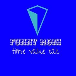funny moni time value calc