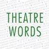 Theatre Words NE - iPhoneアプリ