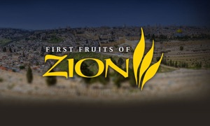 First Fruits Of Zion