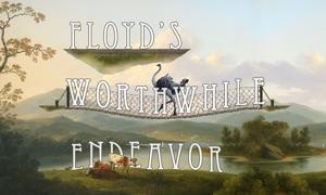 Floyd's Worthwhile Endeavor
