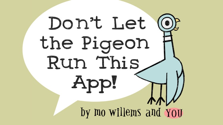 Don't Let Pigeon Run This App!
