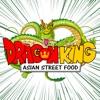 Dragon King - Street Food