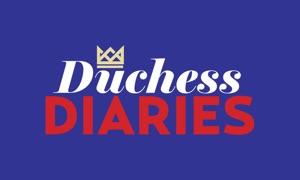 Duchess Diaries