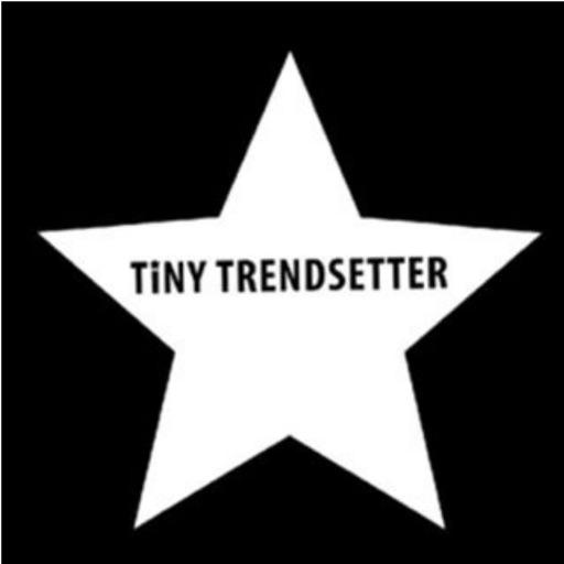 Tiny Trendsetter