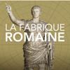 La fabrique romaine