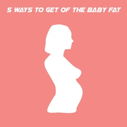 5 Ways To Get Of The Baby Fat