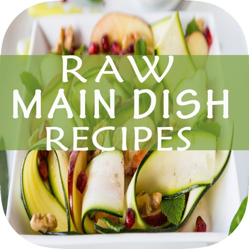 Easy Raw Main Dish Recipes - Best Healthy Raw Menu Cooking Guide & Tips Help To Ready Your Meals