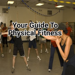 Your Guide To Physical Fitness