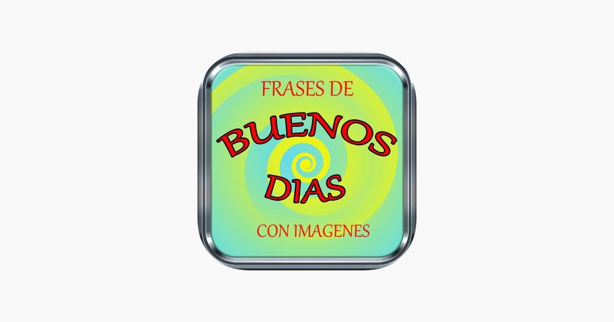 Frases De Buenos Dias в App Store