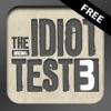 The Idiot Test 3 Free