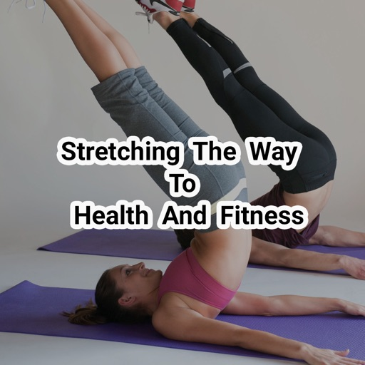 Stretching the way to health and fitness
