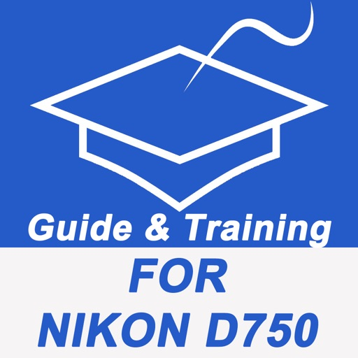 Guide And Training For Nikon D750