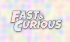 Fast and Curious TV