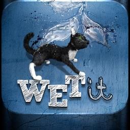 Wet It