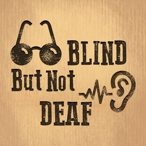 Blind but not Deaf !