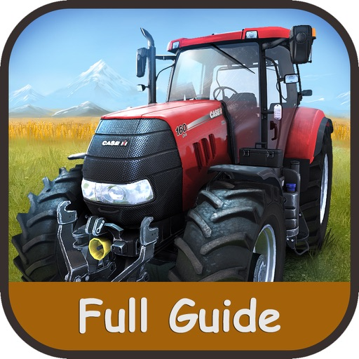 The Complete  Guide For Farming Simulator 15 &walkthrought - Unofficial