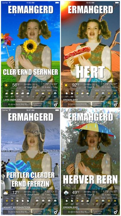ERMAHGERD! Weather