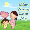 Cẩm Nang Làm Mẹ - Mang Thai, Nuôi Dạy Trẻ