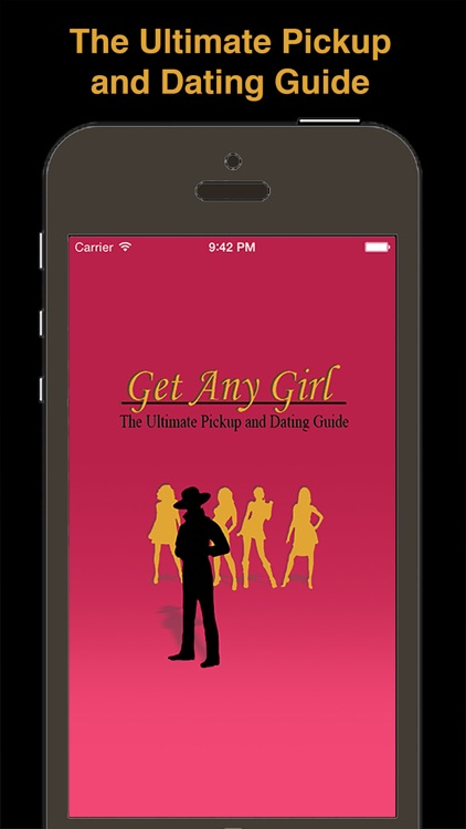 Get Any Girl: The Ultimate Pickup and Dating Guide