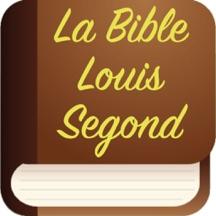 La Bible Traduction par Louis Segond en Français (Holy Bible in French)