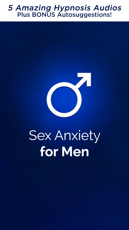 Overcome Sex Anxiety For Men Pro Hypnosis