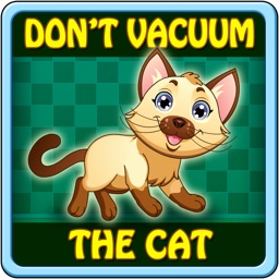 Don't Vacuum The Cat