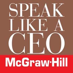 Speak Like a CEO (McGraw Hill Education)