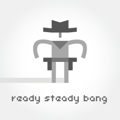 Ready Steady Bang
