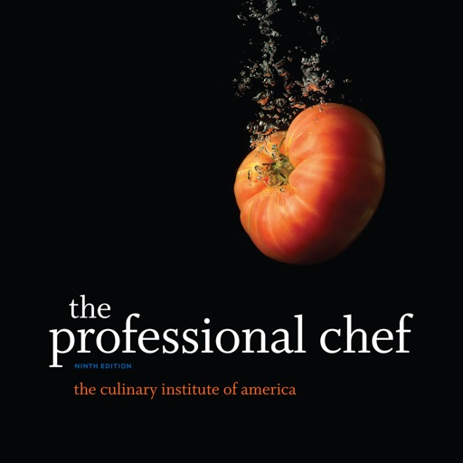 Professional Chef - The Culinary Institute of America's Official Cooking, Baking, and Recipe eBook