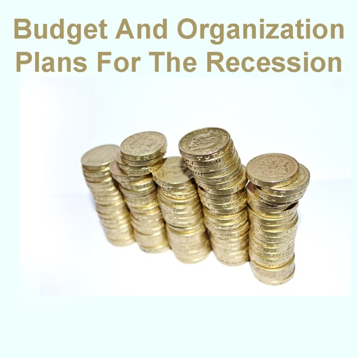 All about Budget And Organization Plans For The Recession