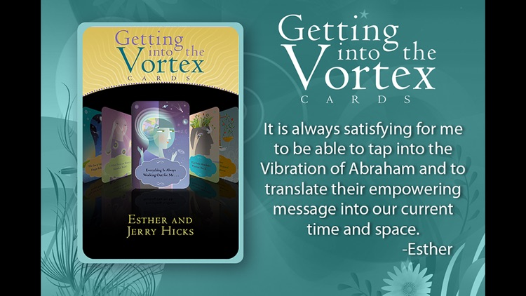 Getting into the Vortex - Esther and Jerry Hicks