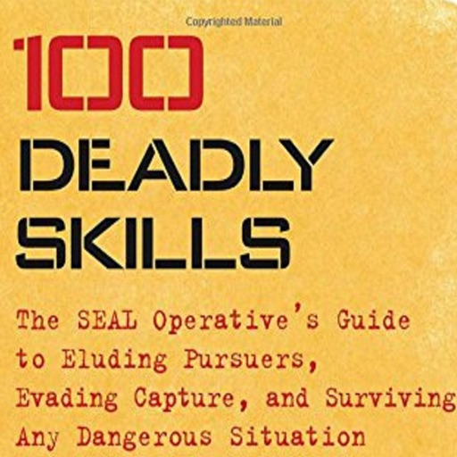 100 Deadly Skills: The SEAL Operative's Guide to Surviving Any Dangerous Situation icon