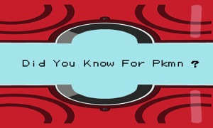 Did you know for pokemon