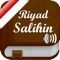 "This application gives you the ability to read and listen to the 373 chapters of the book ""Riyadh As-Salihin "" on your Iphone / Ipad / Ipod Touch"