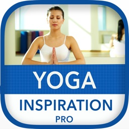 Yoga Inspiration PRO - Simply and Quick Yoga Workouts for Woman and Men with Healthy Poses, Fitness, Workout and Motivation