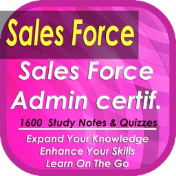Sales Force Administrator Exam review: 1600 Notes & Quizzes (Principles, Practices & Tips)