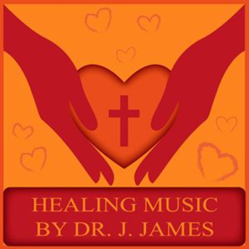 Healing Music by Dr. J. James