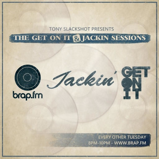 Get On It & Jackin' Sessions