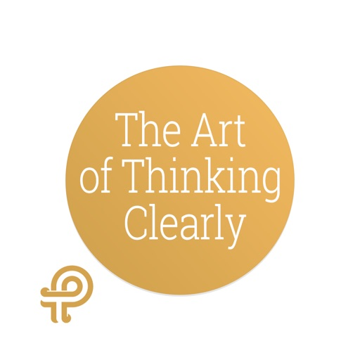 The Art of Thinking Clearly - Secrets of Perfect Decision-Making for Work, Life and Business.
