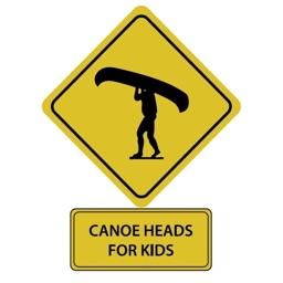 Canoe Heads for Kids App