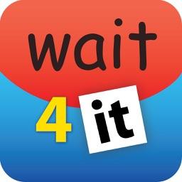 Wait4it