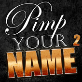 Pimp Your Name 2 - More Backgrounds with YOUR Name