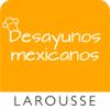 Desayunos mexicanos