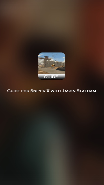 Guide for Sniper X with Jason Statham - Best Strategy, Tricks & Tips