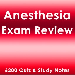 Anesthesia Exam Review : 6200 Quiz & Study Notes