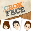 ChokFace